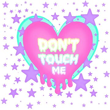 Don't Touch Me by Scaredycat85