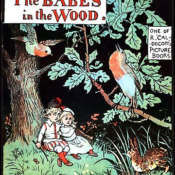 Nursery Characters, THE BABES IN THE WOODS. Cover of Babes in the Wood by TOMSREDBUBBLE