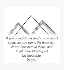 Matthew 17:20 Photographic Print