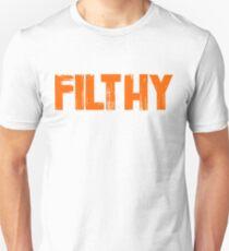 Filthy Unisex T-Shirt