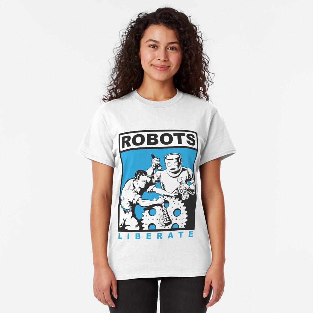 Robots liberate humans Classic T-Shirt