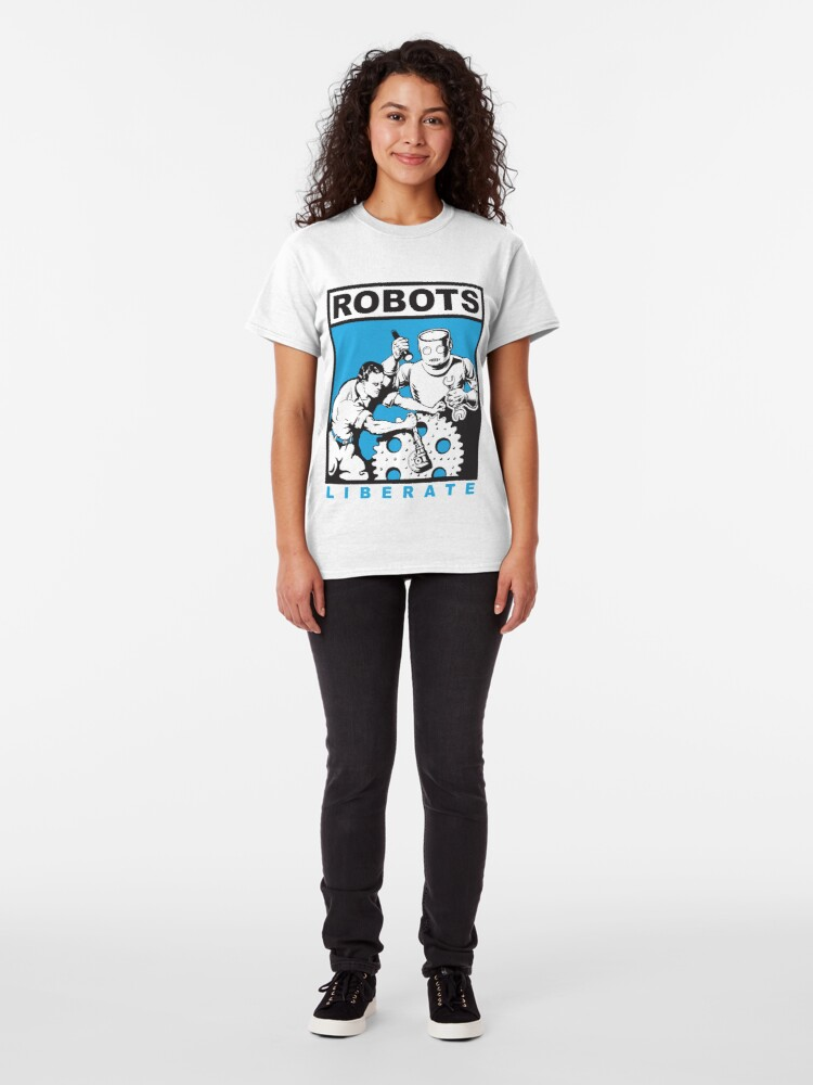 Alternate view of Robots liberate humans Classic T-Shirt