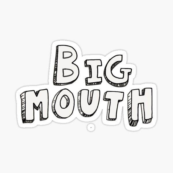 """Big Mouth"" Sticker"