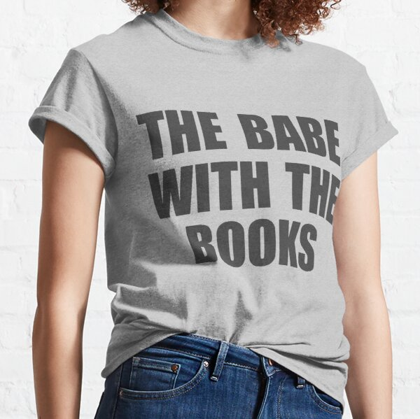 Babe With the Books Classic T-Shirt