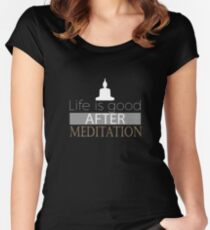 Life is Good after meditation | yoga shirt | yoga gifts | yoga teacher shirt | yoga women | yoga instructor  | yoga mom | yoga women | yoga kids | yoga addict Women's Fitted Scoop T-Shirt