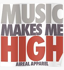 Music Makes Me High by AiReal Apparel Poster