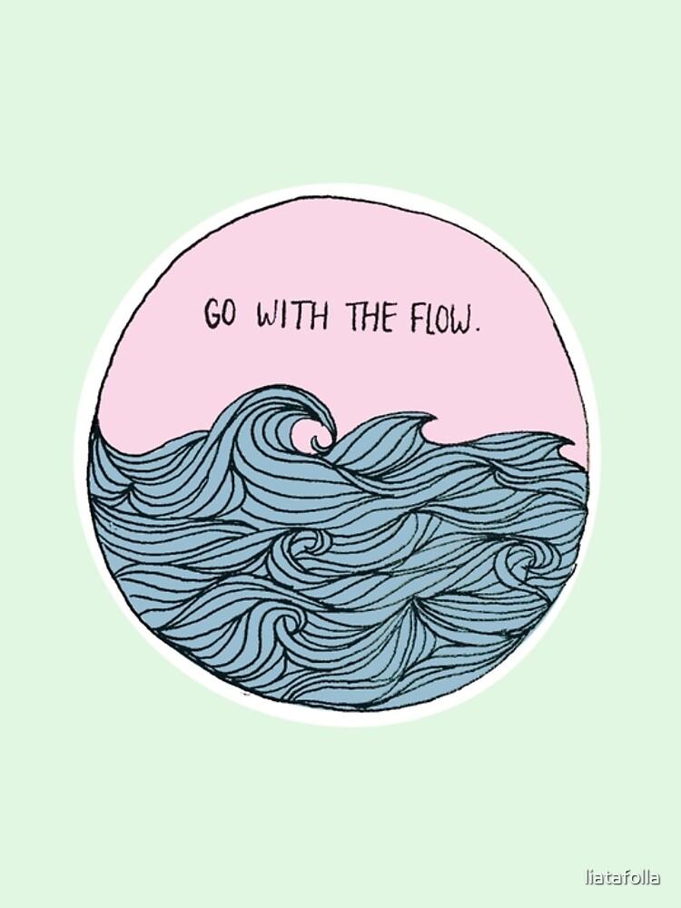 Geh mit dem Fluss von liatafolla