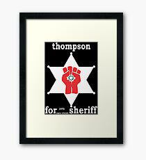 HUNTER S THOMPSON FOR SHERIFF aspen 1970 bukowski gonzo fear loathing Framed Print