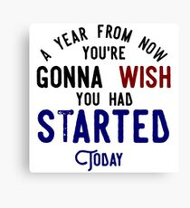 Start Now Take Action Don't Procrastinate Canvas Print