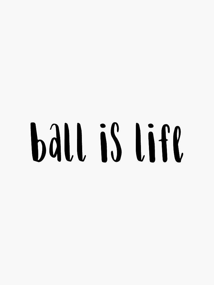 Ball is Life by gracesnake