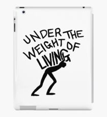 The Weight of Living iPad Case/Skin