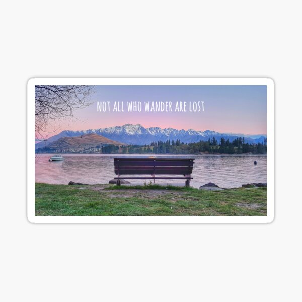 Not All Who Wander.... Sticker