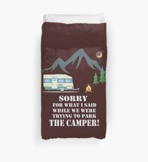 """RV Camper Parking """"Sorry for what I Said"""" Duvet Cover"""
