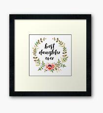 Best Daughter Ever Framed Print