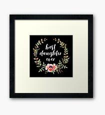 Best Daughter Ever (white) Framed Print