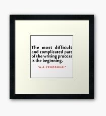 """The most difficult...""""A. B. Yehoshua"""" Inspirational Quote Framed Print"""