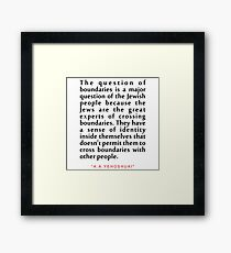 """The question of...""""A. B. Yehoshua"""" Inspirational Quote Framed Print"""