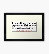 """Traveling is one...""""A. B. Yehoshua"""" Inspirational Quote Framed Print"""