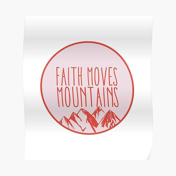 Bible Verse - Faith Moves Mountains Poster