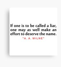 """If one is to be... """"A. A. Milne"""" Inspirational Quote Canvas Print"""