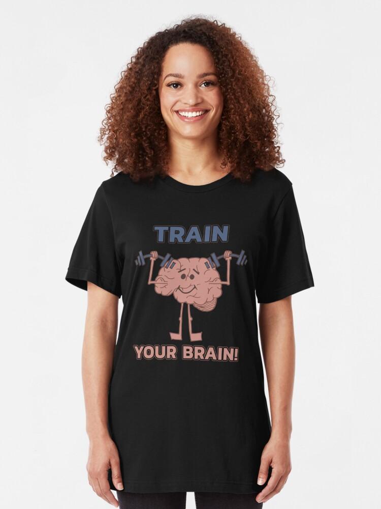 Alternative Ansicht von Train Your Brain - Funny Neuroscience Quote Gift Slim Fit T-Shirt