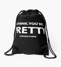 I think you´re pretty Drawstring Bag