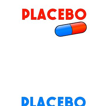 This is a placebo shirt. by HardyWeinberg