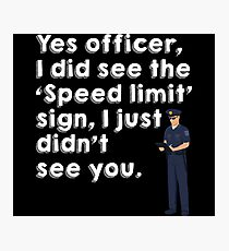 Police Funny Speed Limit Ticket Joke Gag Photographic Print
