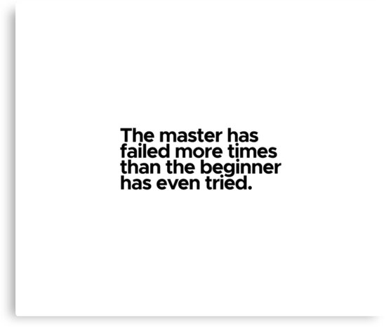 Motivational / inspirational quote - The master has failed more times than the beginner has even tried by 47T-Shirts