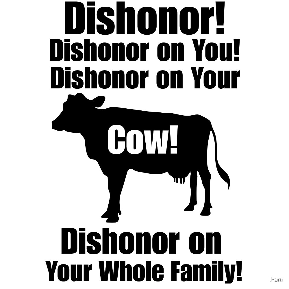 Dishonor on Your Cow by I-am