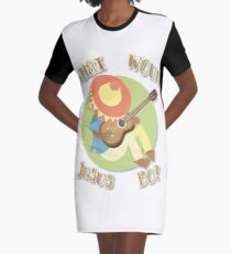 What Would Jesus Do? Graphic T-Shirt Dress