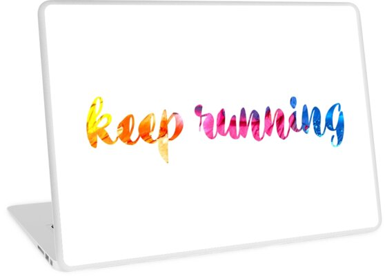 Inspirational quote - keep running - Colorful Watercolor Text by IN3PIRED