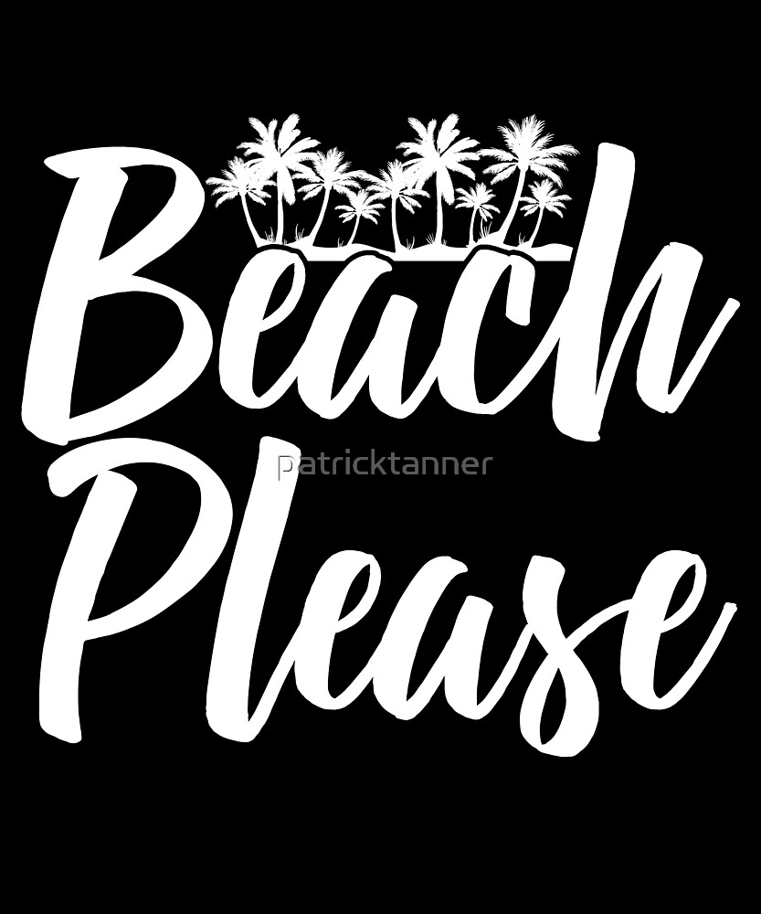 Beach Please - once to the beach please by patricktanner