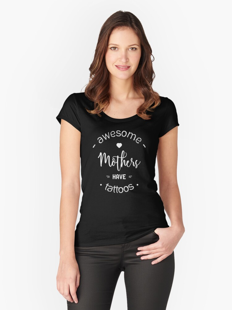 Awesome mothers have tattoos - white Women's Fitted Scoop T-Shirt Front