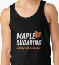 Maple Sugaring Sweet Life Tap Sugar Tshirt for Sugar Farmer Tank Top