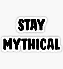 Stay Rad; Stay Mythical Sticker