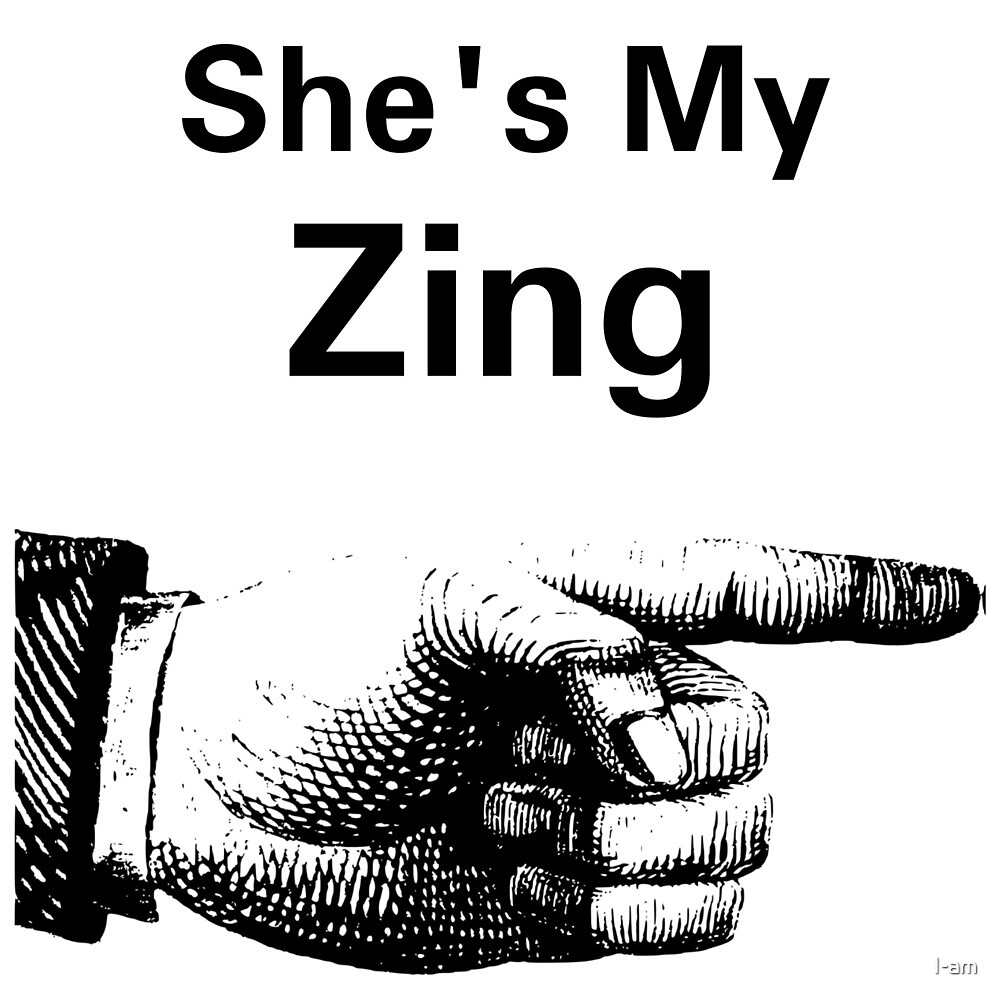She's my Zing - left by I-am