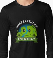 Make Earth Day Every Day Shirt - Gift Long Sleeve T-Shirt