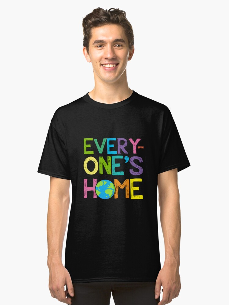 Earth Day Every One's Home Save Our Planet Shirt Classic T-Shirt Front