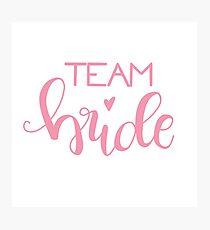 Team bride - rose Photographic Print