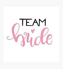 Team bride - black / rose Photographic Print