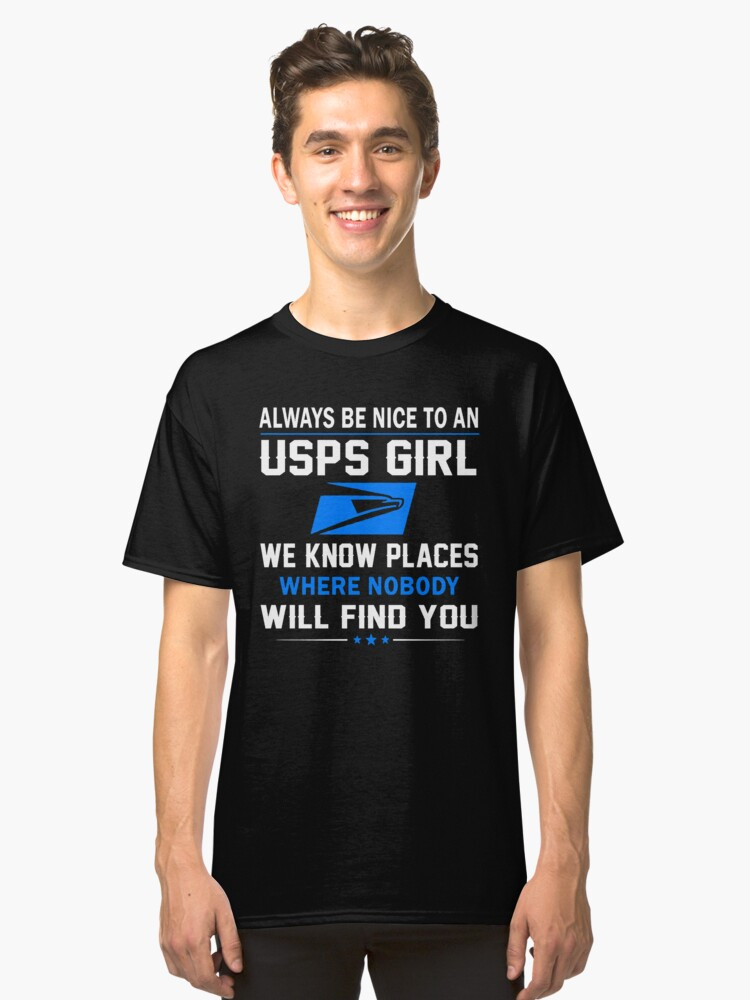 Always be nice to an usps girl we know places Classic T-Shirt Front