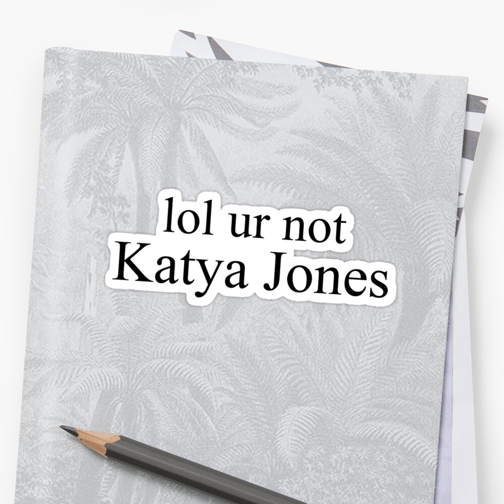 lol ur not Katya Jones by katherynmae