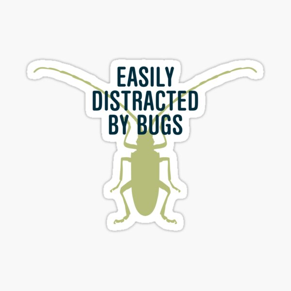 Distracted By Bugs Sticker