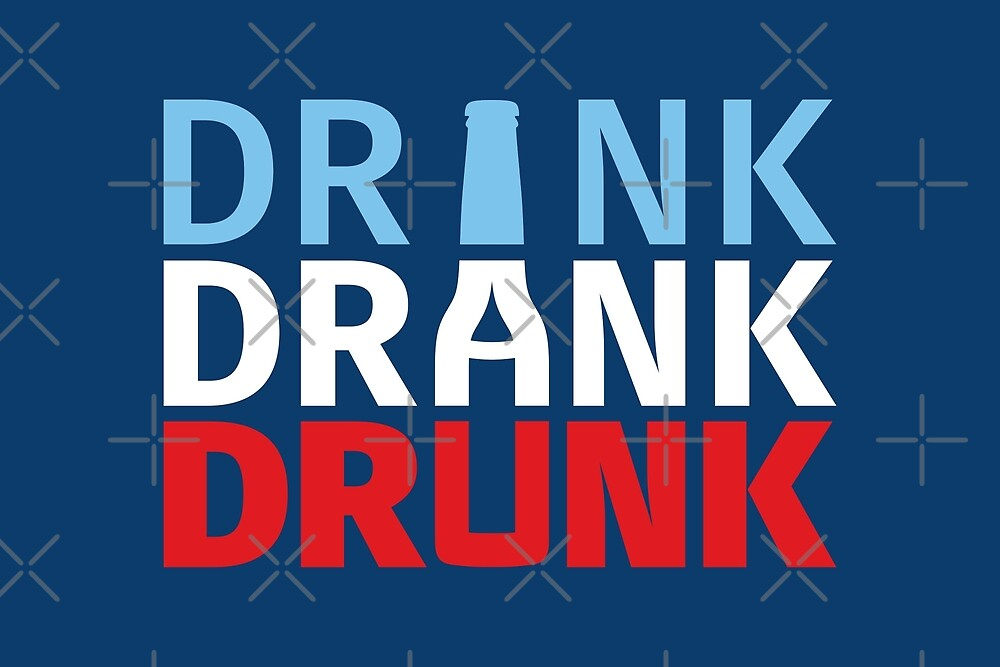 Drink Drank Drunk by creativecurly