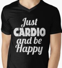 Cardio And Working Out HAPPY Men's V-Neck T-Shirt