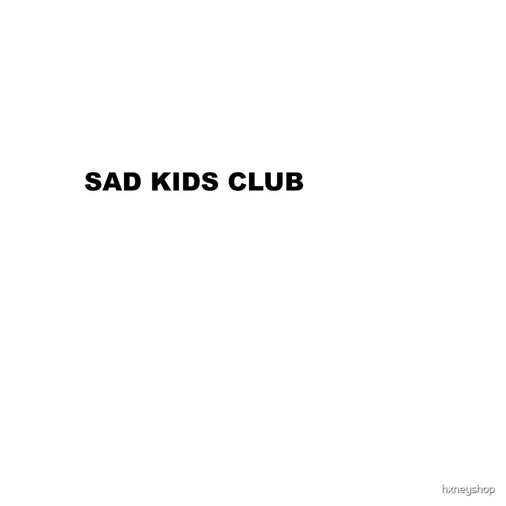 SAD KIDS CLUB by hxneyshop