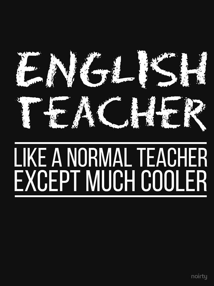 Gifts for English Teachers Funny Like a Normal Teacher Shirt by noirty