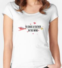 Inspirational love quote - To chase a feather in the wind - cute boho girly quotes Women's Fitted Scoop T-Shirt