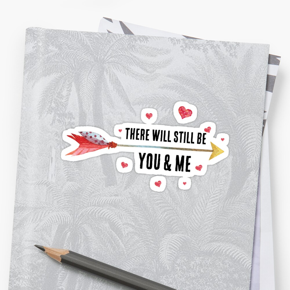 Inspirational love quote - There will still be you and me - cute girly boho quotes by IN3PIRED